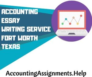 Accounting Essay Writing Service Fort Worth Texas