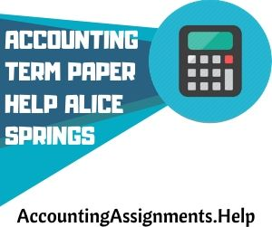Accounting Term Paper Help Alice Springs