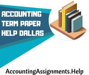 Accounting Term Paper Help Dallas
