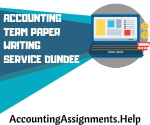 Accounting Term paper writing service Dundee
