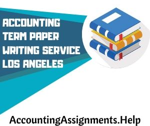 Accounting Term Paper Writing Service Los Angeles