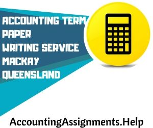 Accounting Term paper writing service Mackay Queensland
