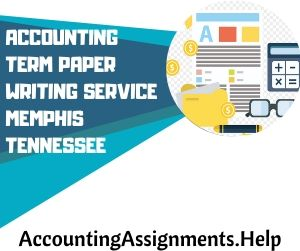 Accounting Term Paper Writing Service Memphis Tennessee