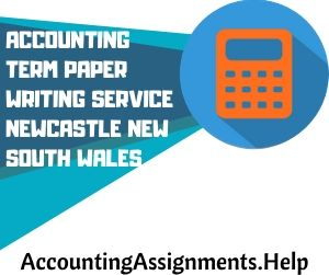 Accounting Term paper writing service Newcastle New South Wales