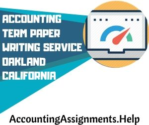 Accounting Term Paper Writing Service Oakland California