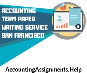 Accounting Term Paper Writing Service San Francisco