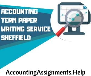 Accounting Term paper writing service Sheffield