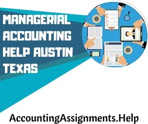 Managerial Accounting Help Austin Texas