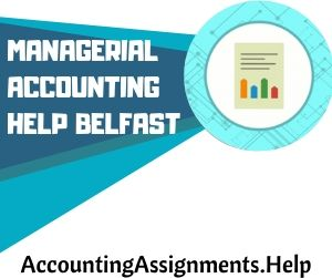 Managerial Accounting Help Belfast