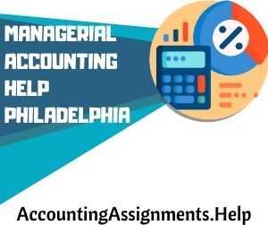 Managerial Accounting Help Philadelphia